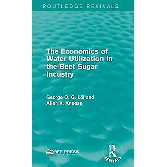 Die Ökonomie der Wassernutzung in der Zuckerindustrie Rüben durch Lf & George O. G.