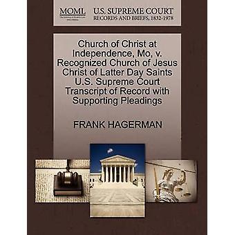 Kirche Christi an Unabhängigkeit Mo v. anerkannte Kirche Jesu Christi der letzten Tage der Heiligen US Supreme Court Transcript of Record mit Unterstützung von Schriftsätzen von HAGERMAN & FRANK