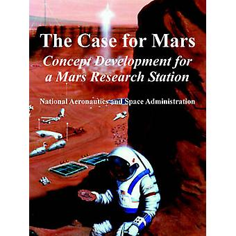 The Case for Mars Concept Development for a Mars Research Station by N. A. S. A.