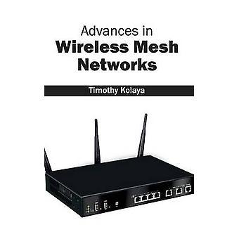 Fortschritte in der Wireless Mesh-Netzwerke von Kolaya & Timothy