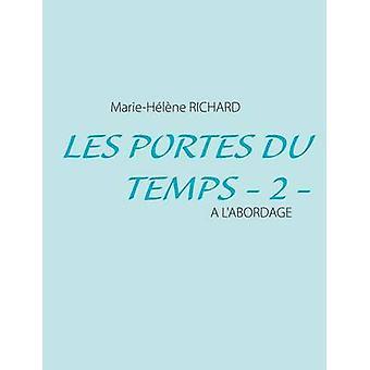 Les Portes du Temps 2 A La Bordage af Richard & MarieHlne