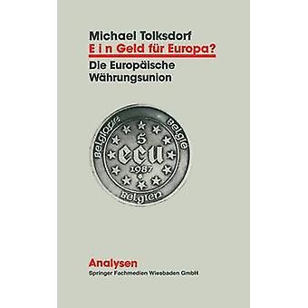 ein Geld fr Europa Entwicklung und Funktionsweise der Europischen Whrungsunion da Tolksdorf & Michael