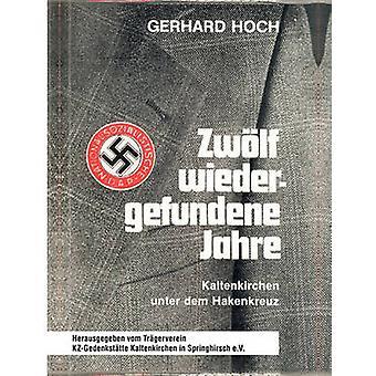 Zwlf wiedergefundene Jahre da Gerhard & Hoch