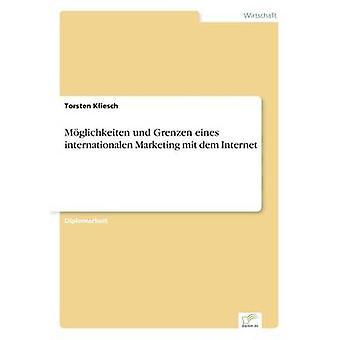 Mglichkeiten Und Grenzen Eines internationalen Marketing Mit Dem Internet von & Torsten Kliesch
