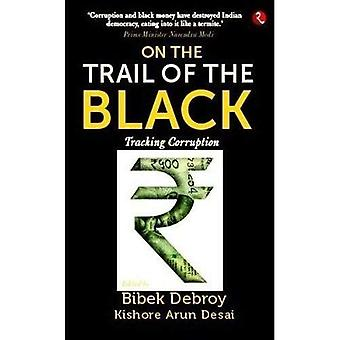 ON THE TRAIL OF THE BLACK: Tracking Corruption