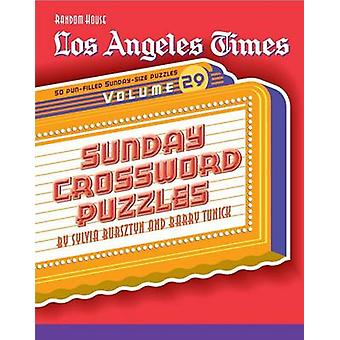 Los Angeles Times Sunday Crossword Puzzles - Volume 29 by Barry Tunic