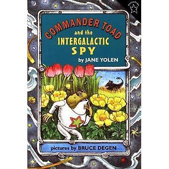 Commander Toad and the Intergalactic Spy by Jane Yolen - Bruce Degen