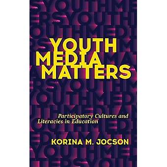 Youth Media Matters - Participatory Cultures and Literacies in Educati