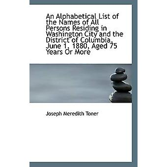 An Alphabetical List of the Names of All Persons Residing in Washingt