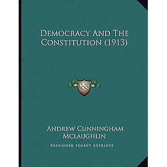 Democracy and the Constitution (1913) by Andrew Cunningham McLaughlin