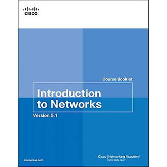 Introduction to Networks Course Booklet v5.1 - Course booklet v5.1 by