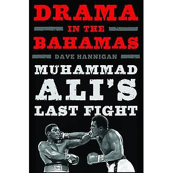 Drama in the Bahamas - Muhammad Ali's Last Fight by Dave Hannigan - 97