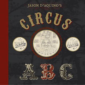 Jason D'aquino's Circus ABC by Thomas D'Aquino - 9781897476253 Book