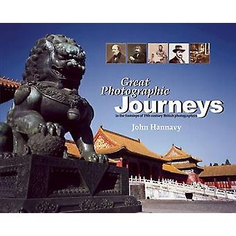 Great Photographic Journeys by John Hannavy - 9781904587545 Book