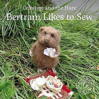 Bertram Likes to Sew by Karin Celestine - 9781912213610 Book