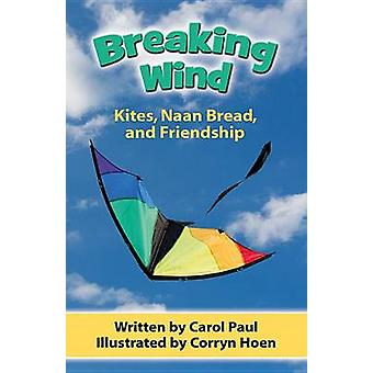 Breaking Wind - Kites - Naan Bread - and Friendship by Carol Paul - Co