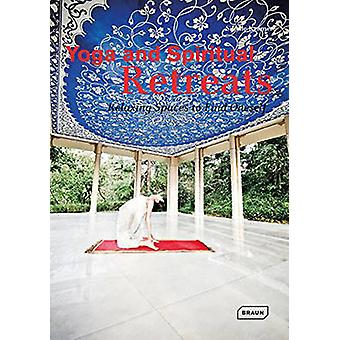 Yoga and Spiritual Retreats - Relaxing Spaces to Find Oneself by Sibyl