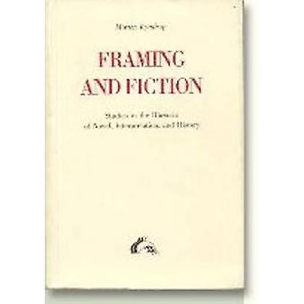 Framing and Fiction - Studies in the Rhetoric of Novel - Interpretatio