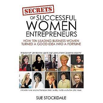 Secrets of Successful Women Entrepreneurs by Stockdale & Sue