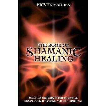 Het boek van sjamanistische genezing 9780738702711