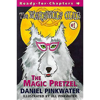 The Magic Pretzel by Daniel Pinkwater - 9780689837906 Book