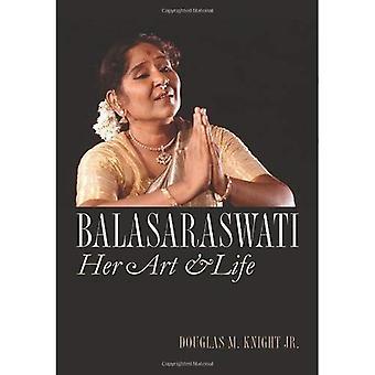 Balasaraswati: Haar kunst en leven