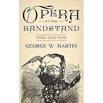 Opera at the Bandstand by Martin & George