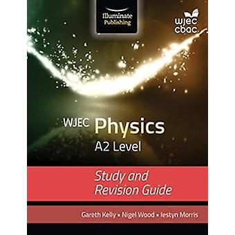 WJEC Physics for A2 Study and Revision Guide
