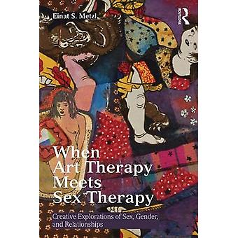 When Art Therapy Meets Sex Therapy par Metzl & Einat S. Loyola Marymount University & USA