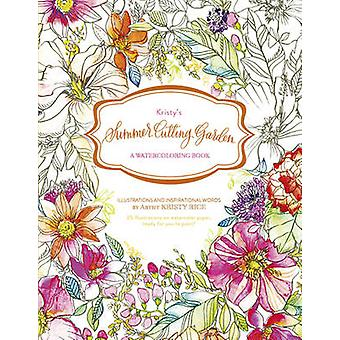 Kristys Summer Cutting Garden A Watercoloring Book by Kristy Rice