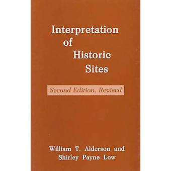 Interpretation of Historic Sites Rev by Alderson & William T.