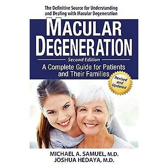 Macular Degeneration A Complete Guide for Patients and Their Families by Samuel & Michael A.