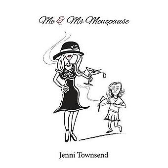 Me and Ms Menopause by Townsend & Jenni