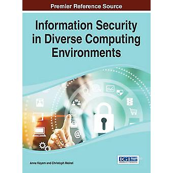 Information Security in Diverse Computing Environments by Kayem & Anne