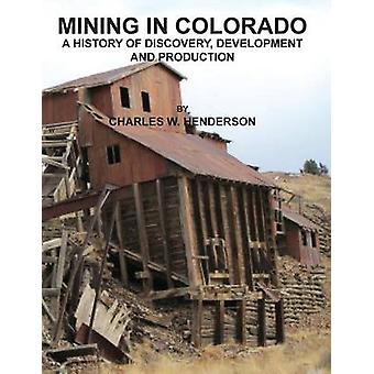 Mining in Colorado by Henderson & Charles W