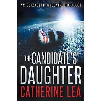 The Candidates Daughter by Lea & Catherine