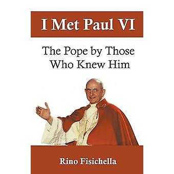I met Paul VI The Pope by those who knew him by Fisichella & Rino
