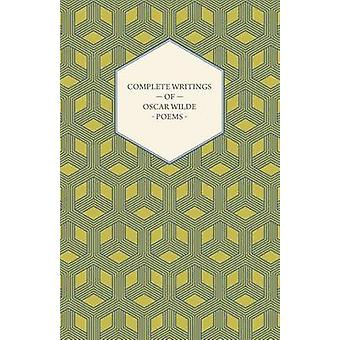 Complete Writings of Oscar Wilde  Poems by Wilde & Oscar