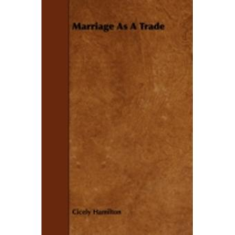 Marriage as a Trade by Hamilton & Cicely