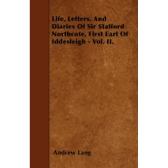 Life Letters And Diaries Of Sir Stafford Northcote First Earl Of Iddesleigh  Vol. II. by Lang & Andrew