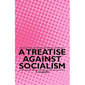 A Treatise against Socialism by Hubbard & B. V.