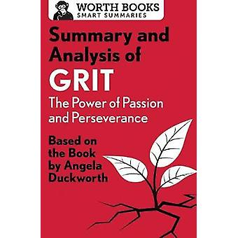Summary and Analysis of Grit The Power of Passion and Perseverance Based on the Book by Angela Duckworth by Worth Books