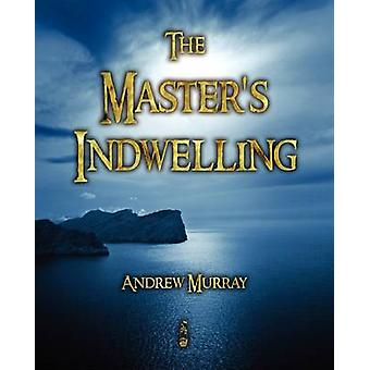 The Masters Indwelling by Andrew Murray