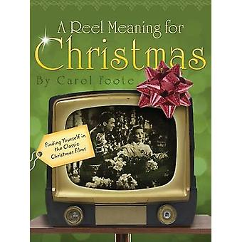 A Reel Meaning for Christmas by Foote & Carol