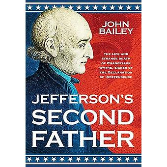 Jeffersons Second Father by Bailey & John