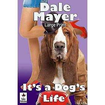 Its a Dogs Life Large Print by Mayer & Dale