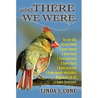 And There We Were by Cone & Linda S.