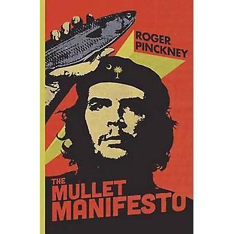 The Mullet Manifesto by Pinckney & Roger