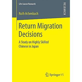 Return Migration Decisions  A Study on Highly Skilled Chinese in Japan by Achenbach & Ruth