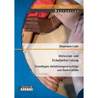 Inklusion Und Schulentwicklung Grundlagen Umsetzungsvorschlage Und Denkanstosse by Licht & Stephanie